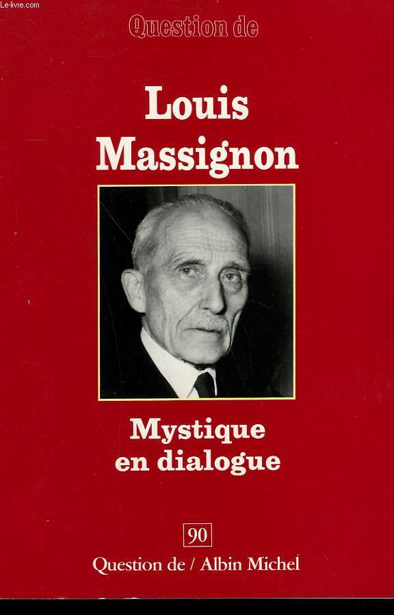 QUESTION DE N° 90. MYSTIQUE EN DIALOGUE. MASSIGNON LOUIS.