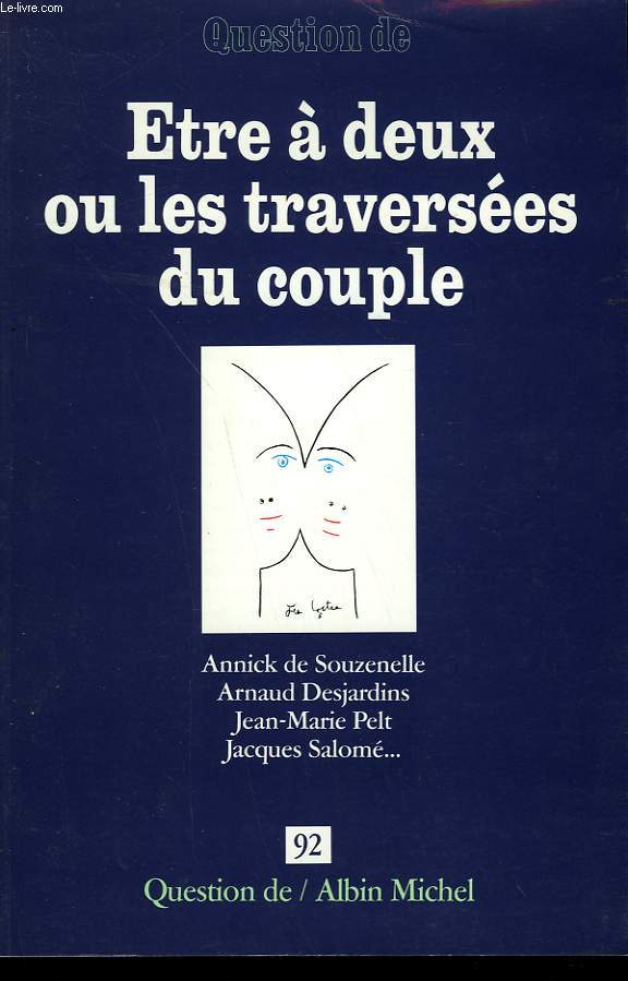QUESTION DE N° 92. ETRE A DEUX OU LES TRAVERSEES DU COUPLE.