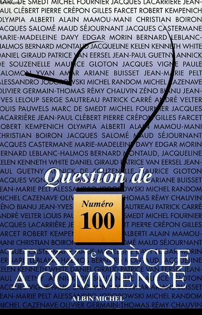 QUESTION DE N° 100. LE XXIème SIECLE A COMMENCE.