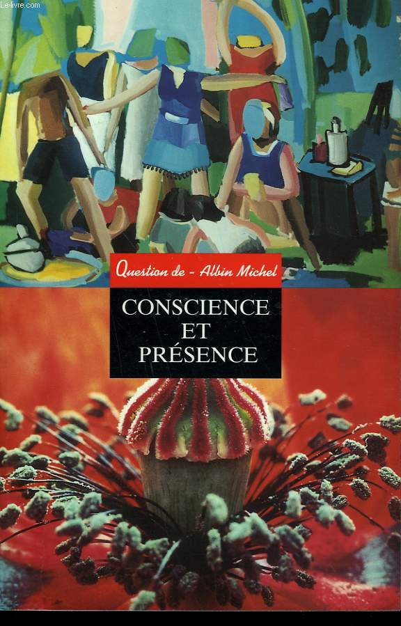 QUESTION DE N° 107. CONSCIENCE ET PRESENCE.