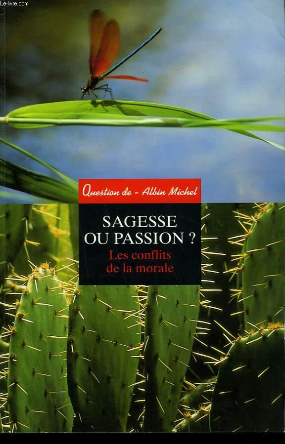 QUESTION DE N° 120. SAGESSE OU PASSION? LES CONFLITS DE LA MORALE.