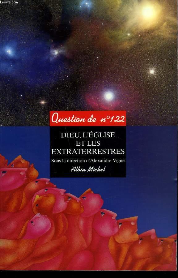 QUESTION DE N°  122. DIEU, L'EGLISE ET LES EXTRATERRESTRES.
