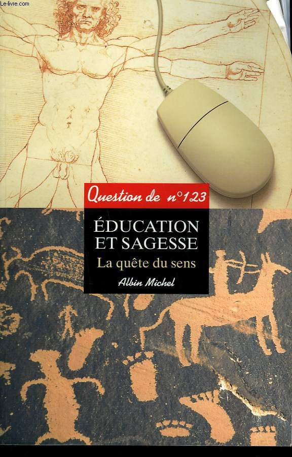 QUESTION DE N°  123. EDUCATION ET SAGESSE. LA QUETE DU SENS.