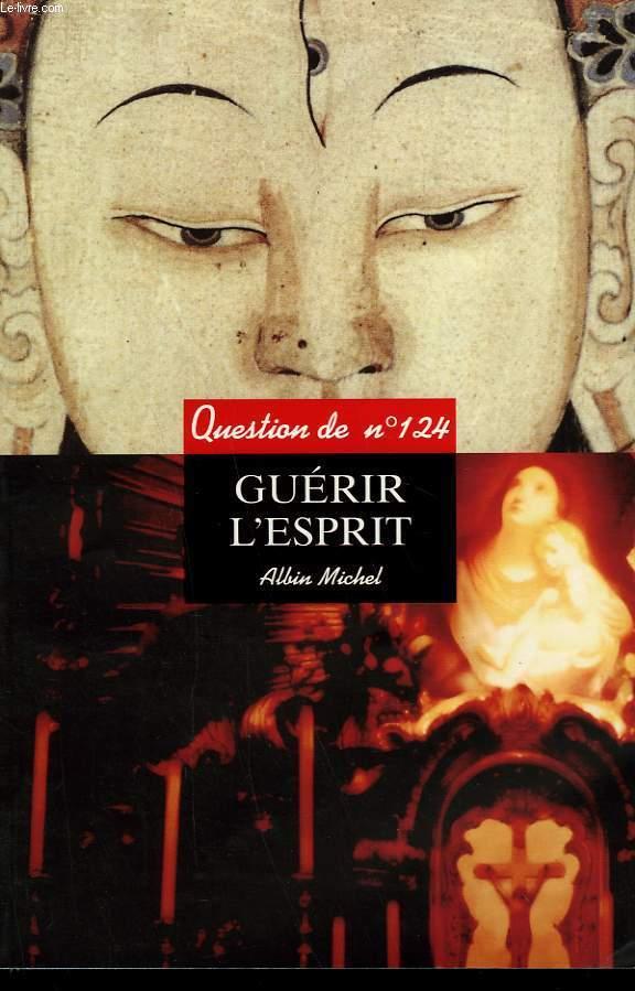 QUESTION DE N°  124. GUERIR L'ESPRIT.