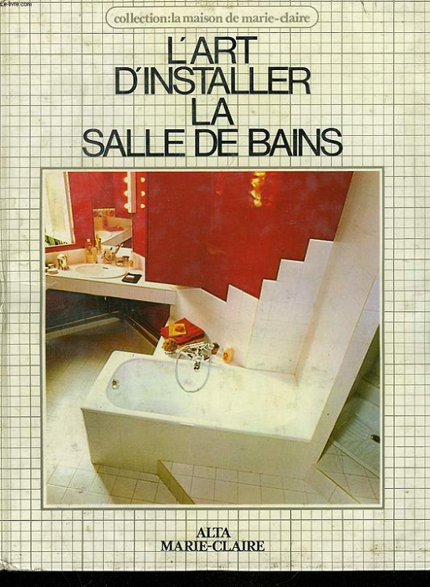 L'ART D'INSTALLER LA SALLE DE BAINS.