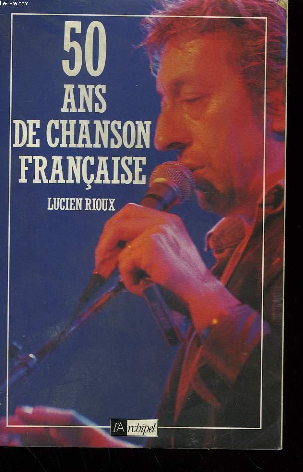 50 ANS DE CHANSON FRANCAISE.