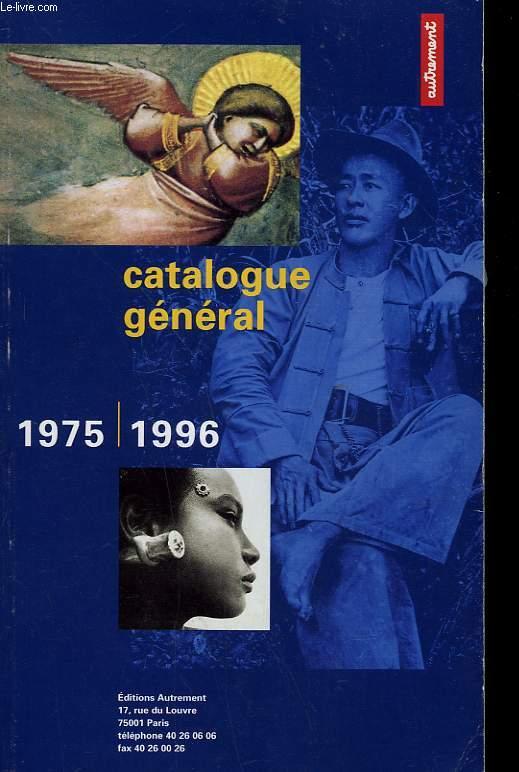CATALOGUE GENERAL DE LIVRES DES EDITION AUTREMENT. 1975-1996.
