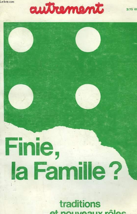 AUTREMENT N°3. FINIE, LA FAMILLE? TRADITION ET NOUVEAUX ROLES.