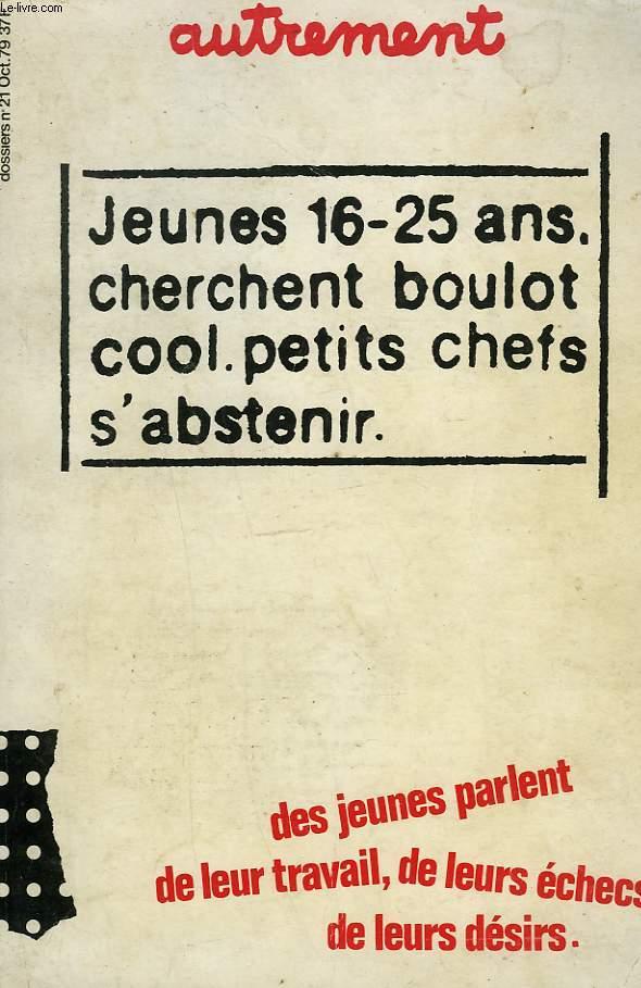 AUTREMENT N° 21. JEUNES 16-25 ANS CHERCHENT BOULOT COOL. PETIT CHEFS S'ABSTENIR.
