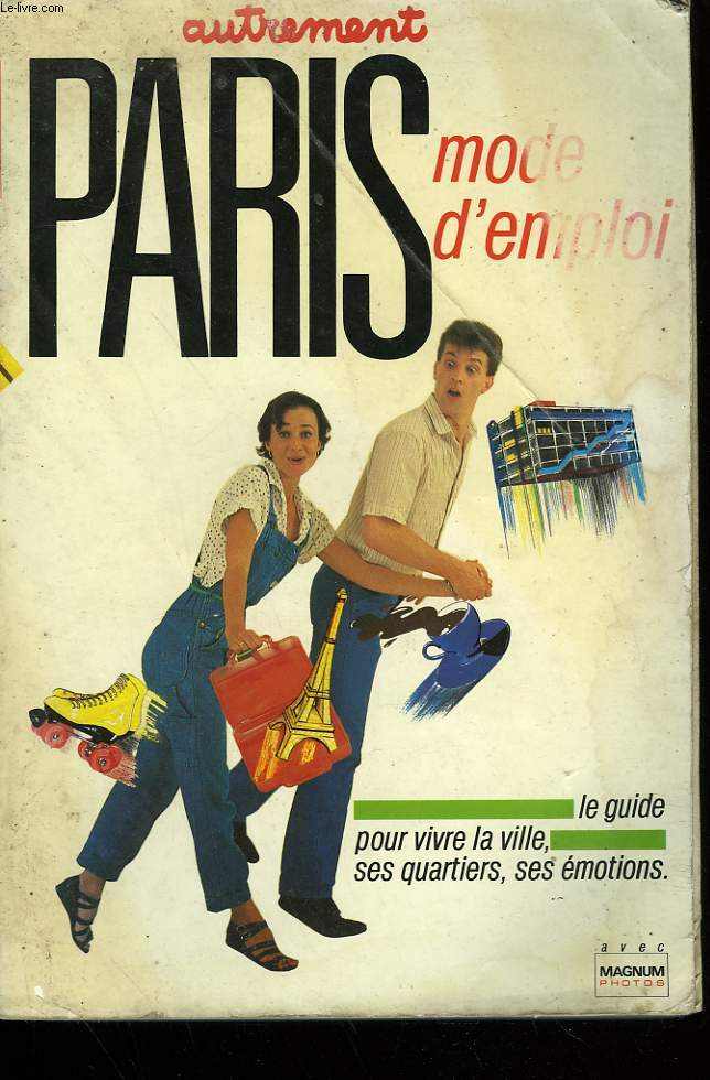 PARIS MODE D'EMPLOI. LE GUIDE DE LA VIE QUOTIDIENNE. N°52.