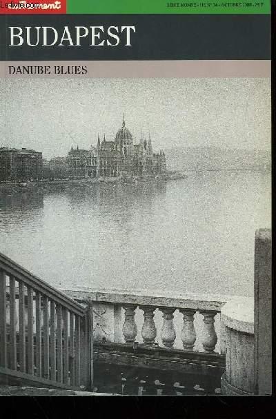 BUDAPEST. DANUBE BLUES. SERIE MONDE HORS SERIE N°  34