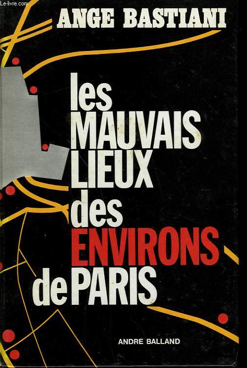 LES MAUVAIS LIEUX DES ENVIRONS DE PARIS.