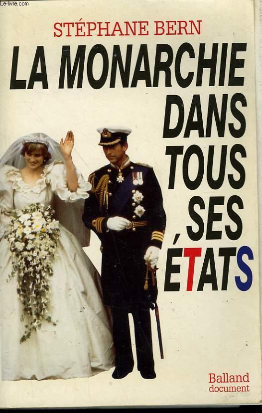 LA MONARCHIE DANS TOUS SES ETATS.