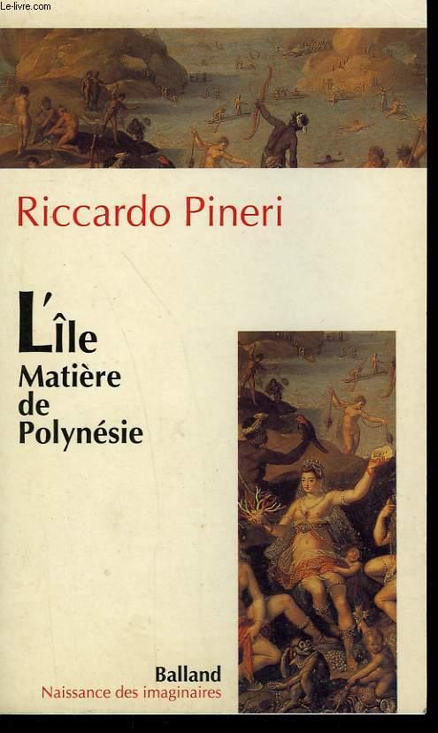 L'ILE MATIERE DE POLYNESIE.