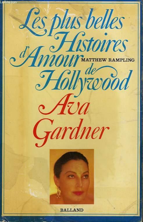 LES PLUS BELLES HISTOIRES D'AMOUR DE HOLLYWOOD. AVA GARDNER.
