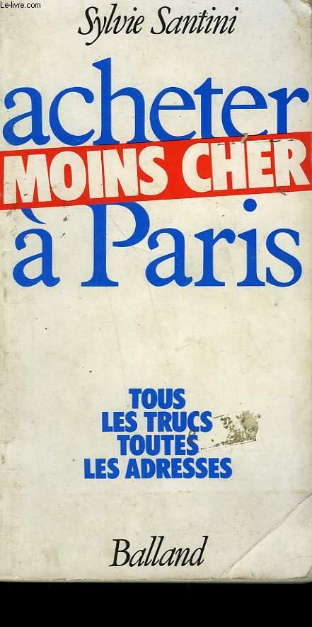 ACHETER MOINS CHER A PARIS.