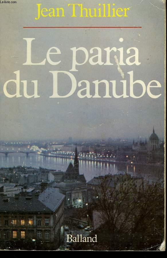 LE PARIA DU DANUBE.