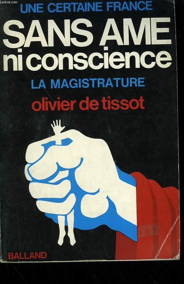 UNE CERTAINE FRANCE SANS AME NI CONSCIENCE. LA MAGISTRATURE.