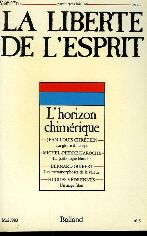 LA LIBERTE DE L'ESPRIT. L'HORIZON CHIMERIQUE. N° 3.