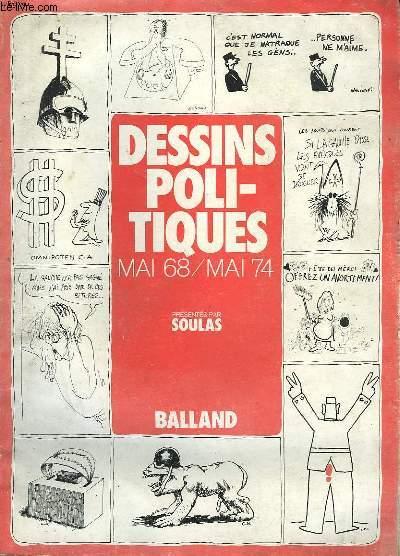 DESSINS POLITIQUES. MAI 68 - MAI 74.