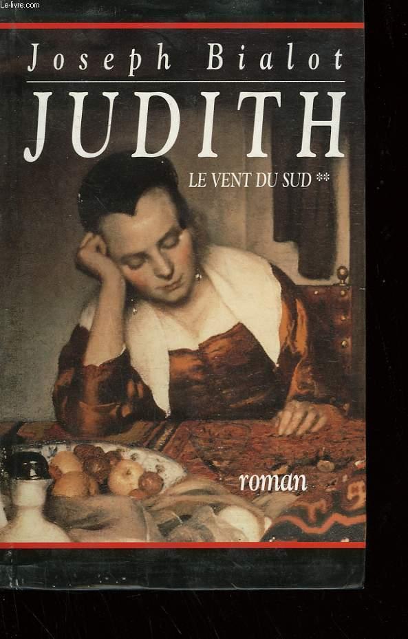 JUDITH. LE VENT DU SUD. TOME 2.