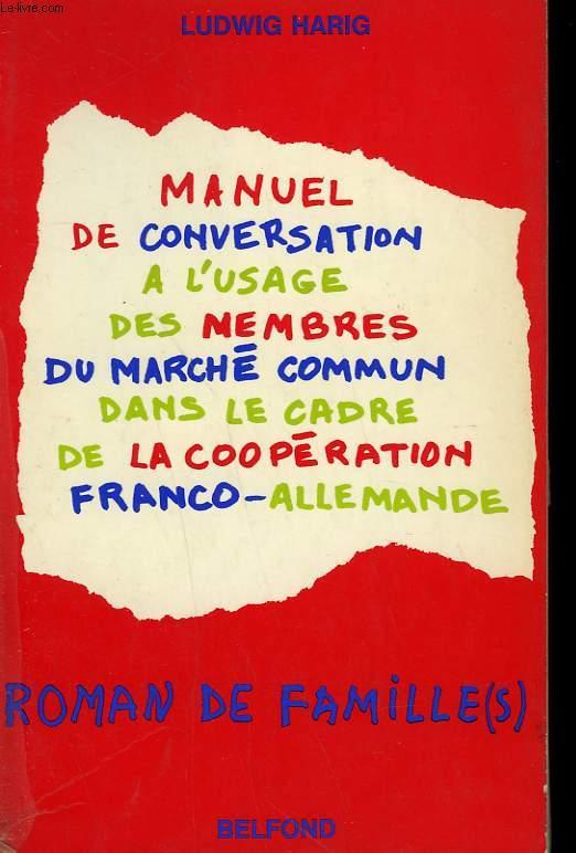 MANUEL DE CONVERSATION A L'USAGE DES MEMBRES DU MARCHE COMMUN DANS LE CADRE DE LA COOPERATION FRANCO-ALLEMANDE.