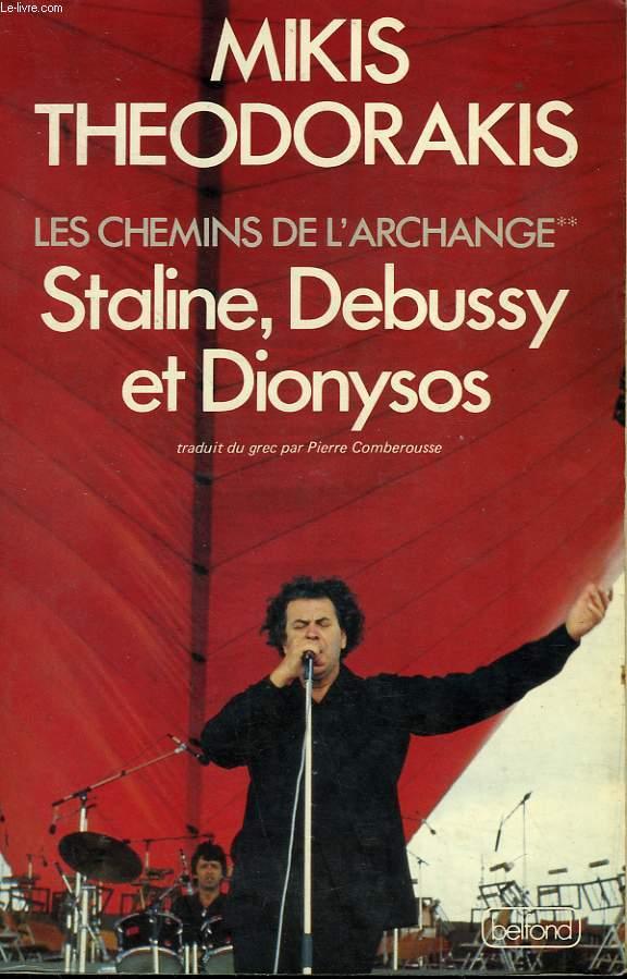 LES CHEMINS DE L'ARCHANGE. TOME 2 : STALINE, DEBUSSY ET DIONYSOS.