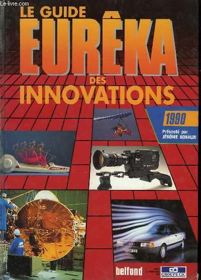 LE GUIDE EUREKA DES INNOVATIONS 1990.
