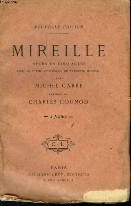 MIREILLE. OPERA EN 5 ACTES.