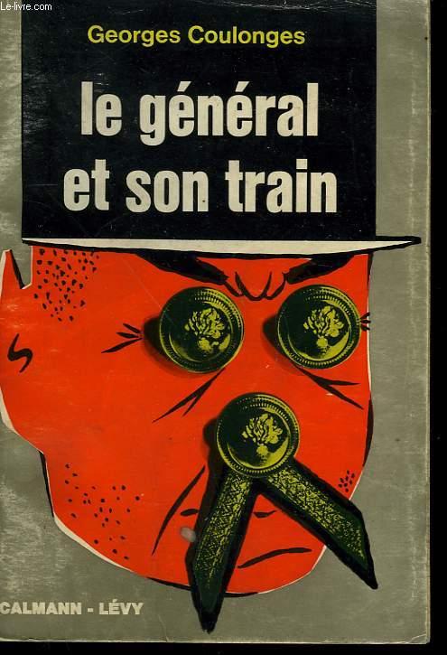 LE GENERAL ET SON TRAIN.