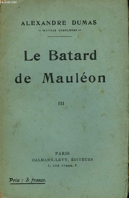 LE BATARD DE MAULEON. TOME 3.