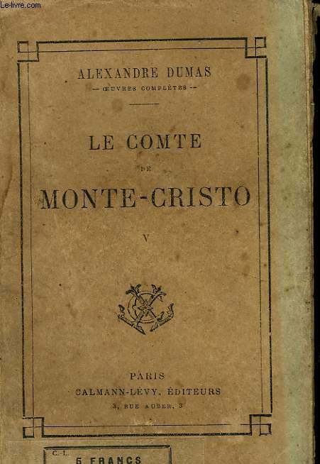 LE COMTE DE MONTE - CRISTO. TOME 5.