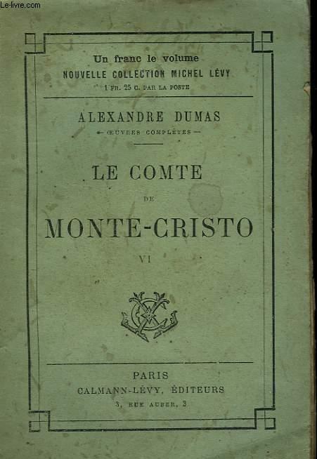 LE COMTE DE MONTE - CRISTO. TOME 6.