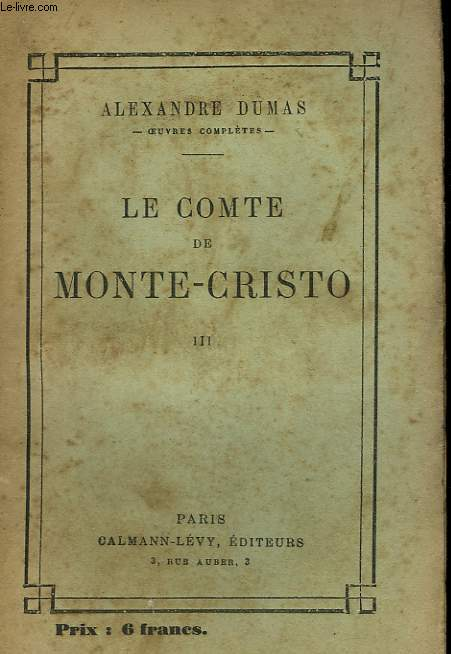 LE COMTE DE MONTE - CRISTO. TOME 3.