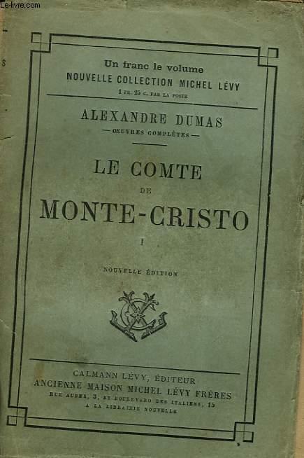 LE COMTE DE MONTE - CRISTO. TOME 1.
