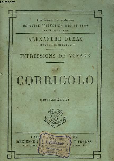 IMPRESSIONS DE VOYAGE. LE CORRICOLO. TOME 1.