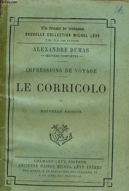 IMPRESSIONS DE VOYAGE. LE CORRICOLO. TOME 2.
