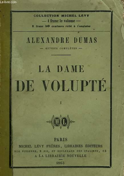 LA DAME DE VOLUPTE. TOME 1.
