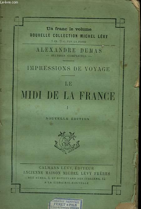 LE MIDI DE LA FRANCE. TOME 1.
