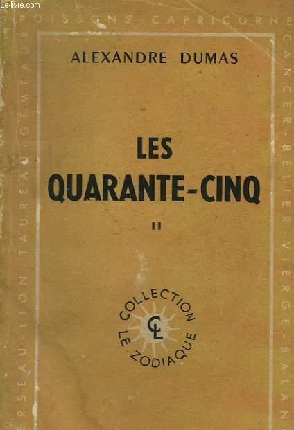 LES QUARANTE - CINQ. TOME 2.