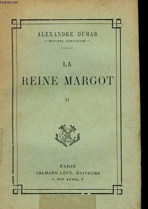 LA REINE MARGOT. TOME 2.