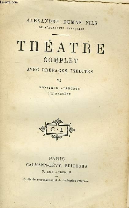 THEATRE COMPLET AVEC PREFACES INEDITES. TOME 6.