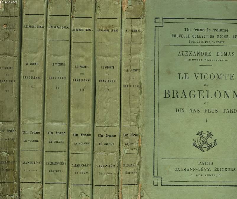 LE VICOMTE DE BRAGELONNE OU DIX ANS PLUS TARD. EN 6 TOMES.