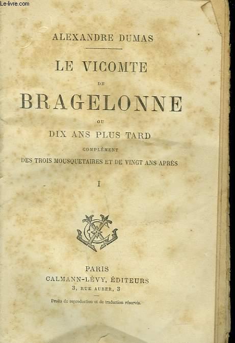 LE VICOMTE DE BRAGELONNE OU DIX ANS PLUS TARD. TOME 1.