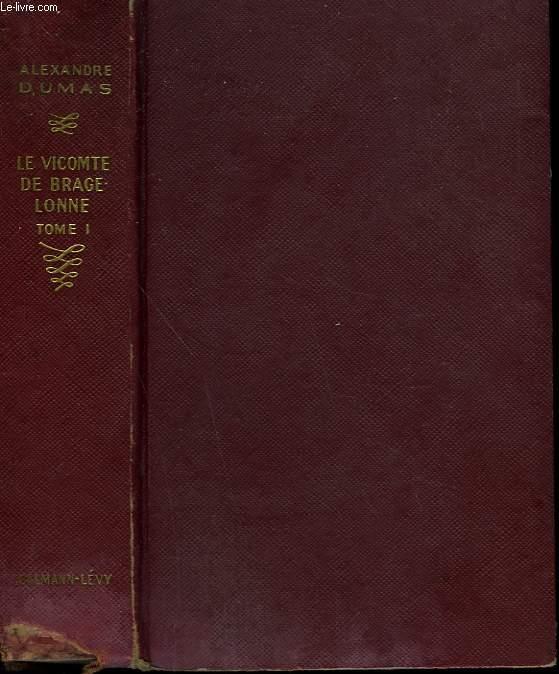 LE VICOMTE DE BRAGELONNE . TOME 1.