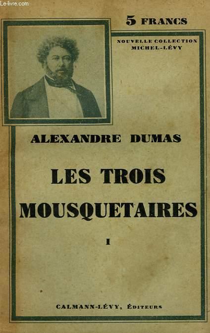 LES TROIS MOUSQUETAIRES. TOME 1.