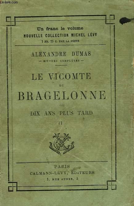 LE VICOMTE DE BRAGELONNE . TOME 2.