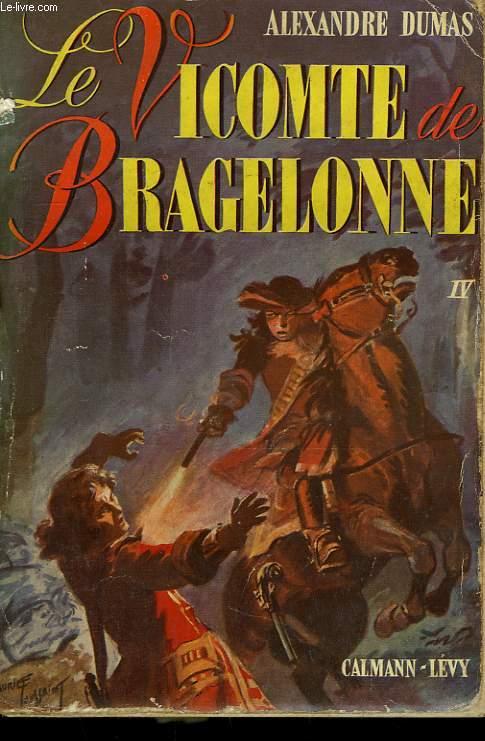 LE VICOMTE DE BRAGELONNE OU DIX ANS PLUS TARD. TOME 4.