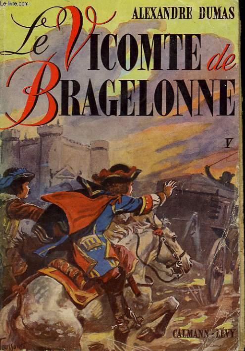 LE VICOMTE DE BRAGELONNE OU DIX ANS PLUS TARD. TOME 5.