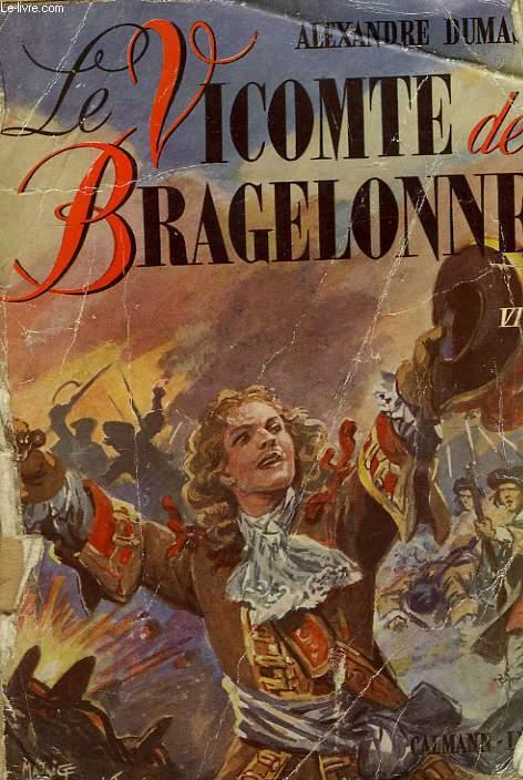 LE VICOMTE DE BRAGELONNE OU DIX ANS PLUS TARD. TOME 6.